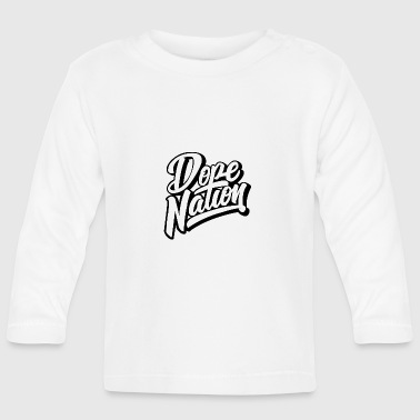 Dope Nation - Baby Long Sleeve T-Shirt