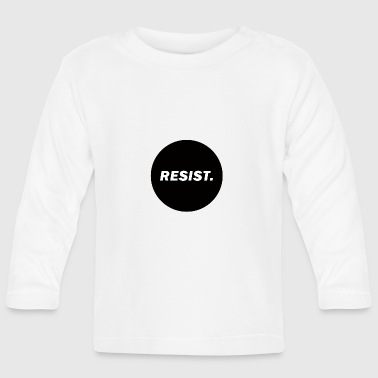 resist - Baby Long Sleeve T-Shirt