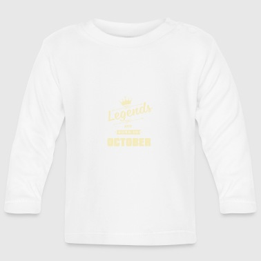 Legends are born in OCTOBER - Baby Langarmshirt
