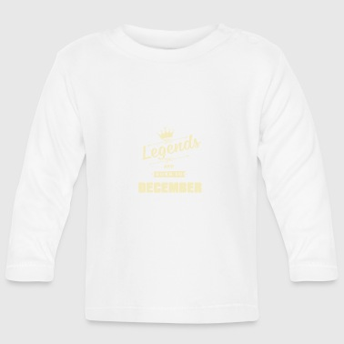 Legends are born in December - Baby Langarmshirt