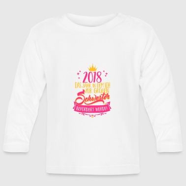 2018 to promoted-pregnant-baby's big sister - Baby Long Sleeve T-Shirt
