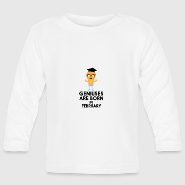 Geniuses are born in FEBRUARY S70bf - Baby Long Sleeve T-Shirt
