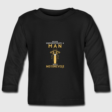 UNDERESTIMATE NEVER A MAN AND HIS MOTORCYCLE. - Baby Long Sleeve T-Shirt