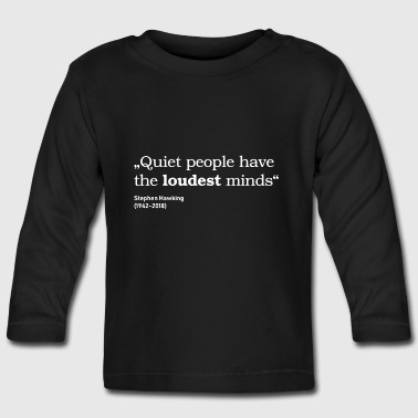 Stephen Hawking Quiet People - Baby Langarmshirt