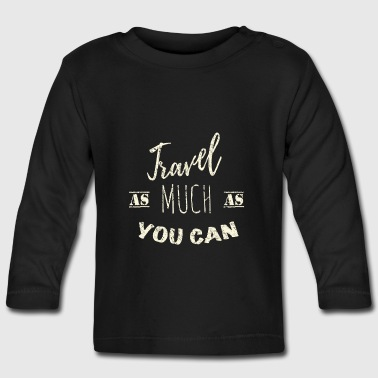 Travel as much as you can Vintage - Langærmet babyshirt