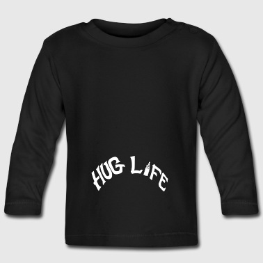 White Hug Life - Baby Long Sleeve T-Shirt