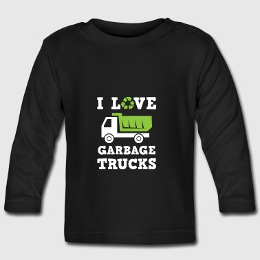 I love Garbage Trucks - fan recycle - Baby Long Sleeve T-Shirt