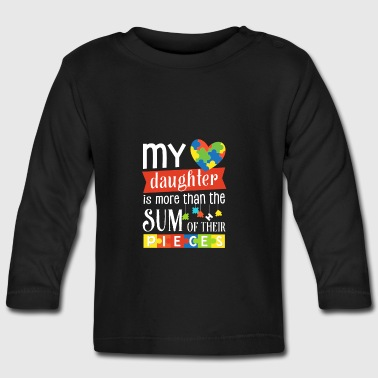 My daughter sum of their pieces - Autism Awareness - Baby Long Sleeve T-Shirt