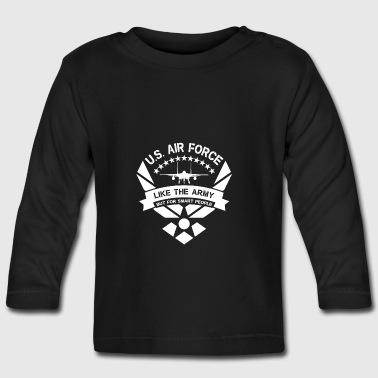 U.S. Air Force like the Army but for smart people - Långärmad T-shirt baby