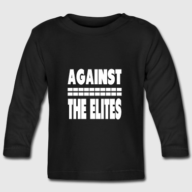 Against The Elites - Baby Long Sleeve T-Shirt