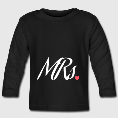 Mrs. - Misses - Baby Long Sleeve T-Shirt