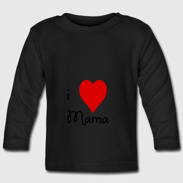 I love Mama - Baby Long Sleeve T-Shirt