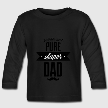 Pure super dad black - Baby Long Sleeve T-Shirt