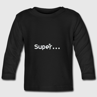 Great - Baby Long Sleeve T-Shirt