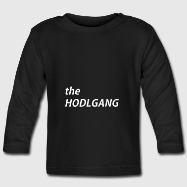 The hodlgang! - Baby Long Sleeve T-Shirt