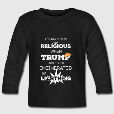 It's hard to be religious - Baby Long Sleeve T-Shirt