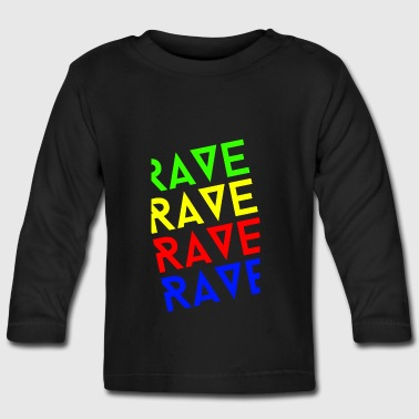 rave rave rave - Baby Long Sleeve T-Shirt
