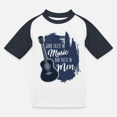 Good Ch Good Taste in Music Bad Taste in Men - Kids' Baseball T-Shirt