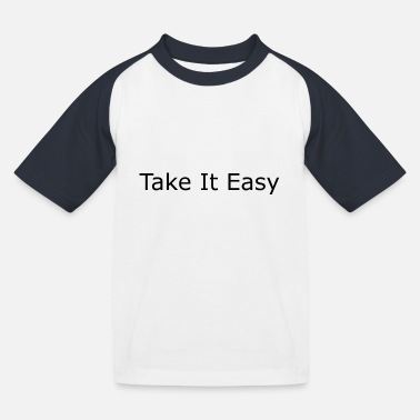 Take It Easy - Kinder Baseball T-Shirt