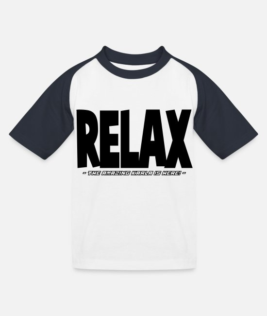 Relax T-Shirts - relax the amazing karla is here - Kids' Baseball T-Shirt white/navy