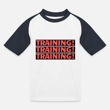Training Training Training Training - Kids' Baseball T-Shirt