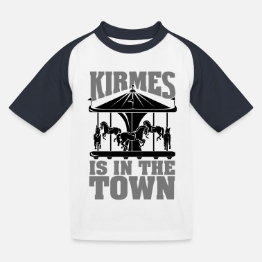 Cranger Kirmes Kirmes is in the Town - Kinder Baseball T-Shirt