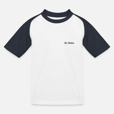 Name No name - Kids' Baseball T-Shirt