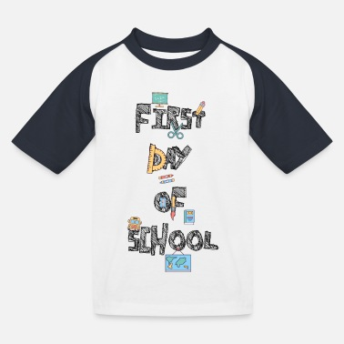 First Day Of School First day of school - Kids' Baseball T-Shirt