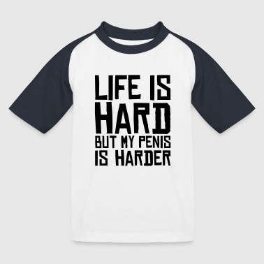 Porno Life life is hard but my penis is harder - Kinder Baseball T-Shirt