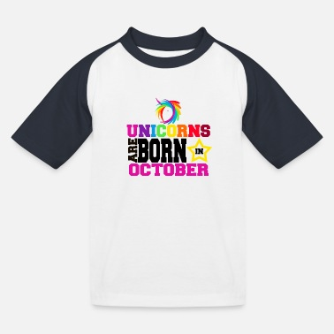 Unicorns Are Born In October Unicorns are born in October - T-shirt baseball Enfant