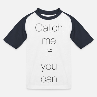 Miss Me Yet Catch me if you can - Kids' Baseball T-Shirt