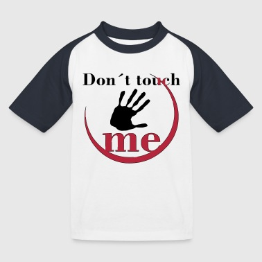 Don´t touch me - Kinder Baseball T-Shirt
