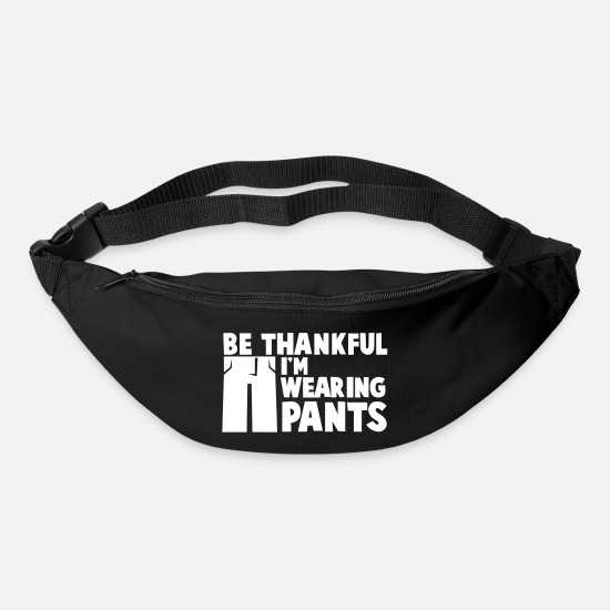 Baby Bags & Backpacks - Be thankful I'm wearing PANTS - Bum Bag black