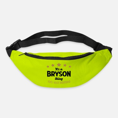 Bryson It's a bryson name thing stars never unde - Bum Bag