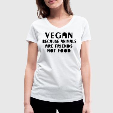 Vegan because animals are friends not food - Frauen Bio-T-Shirt mit V-Ausschnitt von Stanley & Stella
