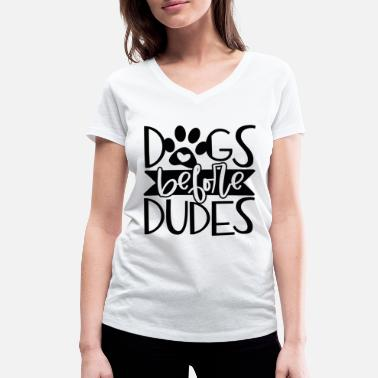 Funny Dogs Before Dudes Gift - T-shirt bio col V Stanley & Stella Femme