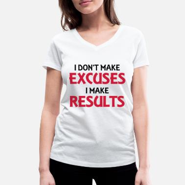 Make I don't make excuses, I make results - Ekologisk T-shirt med V-ringning dam