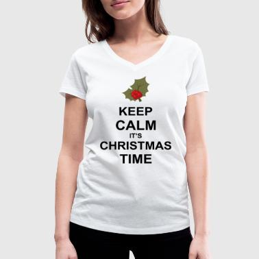 Keep Calm It's Christmas Time - Women's Organic V-Neck T-Shirt by Stanley & Stella