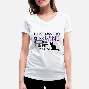 Wine Drink wine and hug the cat. - Women's Organic V-Neck T-Shirt