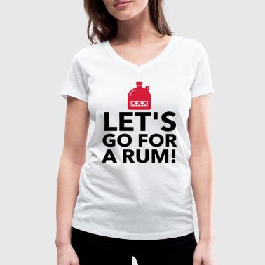 Let s drink a rum! - Women's Organic V-Neck T-Shirt by Stanley & Stella