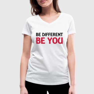Be different - be you - Stanley & Stellan naisten v-aukkoinen luomu-T-paita