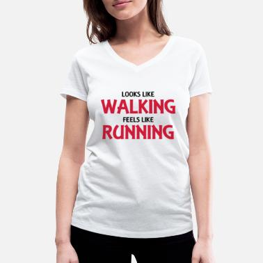 Looks Like Walking Looks like walking, feels like running - Women's Organic V-Neck T-Shirt by Stanley & Stella