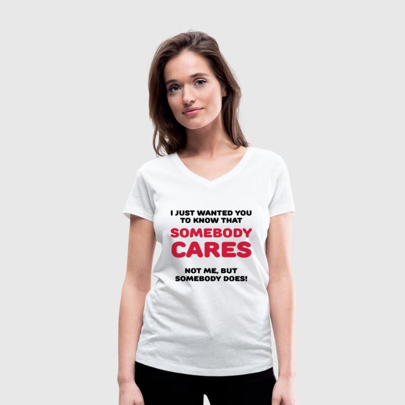 Somebody cares - Women's Organic V-Neck T-Shirt by Stanley & Stella