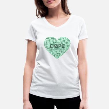 Dope Love Dopeness DOPE - Women's Organic V-Neck T-Shirt by Stanley & Stella