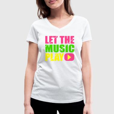 let the music play - T-shirt bio col V Stanley & Stella Femme