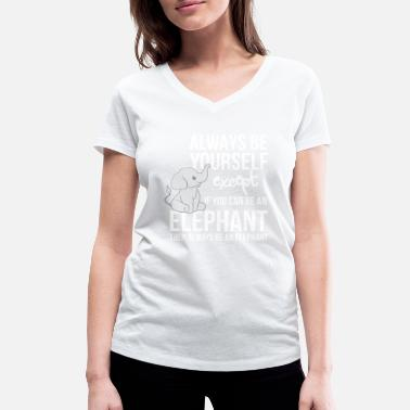 Elephant Elephants - Elephant lovers - Be Yourself - Women's Organic V-Neck T-Shirt by Stanley & Stella