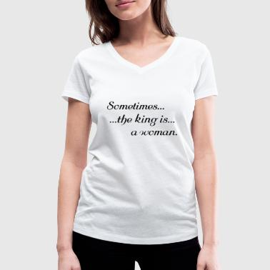 Lady Queen king queen shirt for women ladies - Women's Organic V-Neck T-Shirt by Stanley & Stella