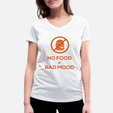 Mood Food No food = bad mood - Women's Organic V-Neck T-Shirt by Stanley & Stella