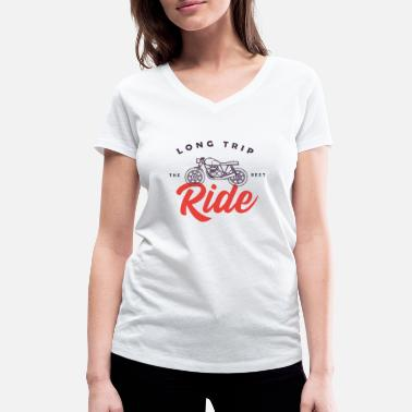 Ride Trip 1Long trip the best ride - Women's Organic V-Neck T-Shirt by Stanley & Stella