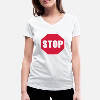 Stop Sign Stop sign - Women's Organic V-Neck T-Shirt by Stanley & Stella